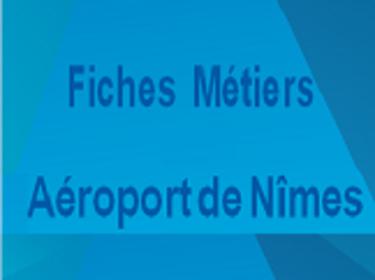 Consulter les FICHES METIERS DE L'AEROPORT DE NIMES